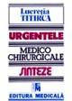 Urgentele medico-chirurgicale. Sinteze pentru asistentii medicali