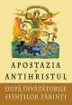 Apostazia si Antihristul după invatatura Sfintilor Parinti