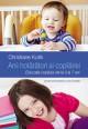 Anii hotaratori ai copilariei
