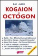 Kogaion si Octogon. Vol. 1