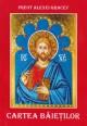 Cartea baietilor - Preot Alexei Gracev