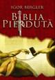 Biblia pierduta - Igor Bergler