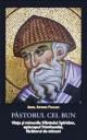 Pastorul cel bun. Viata si minunile sfantului Spiridon, episcopul Trimitundei